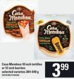 Casa Mendosa 10 Inch Tortillas Or 12 Inch Burritos - 384-640 G