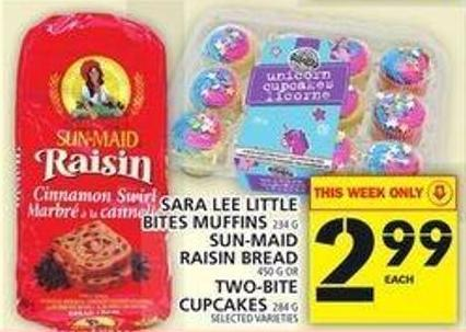 Sara Lee Little Bites Muffins Or Sun-maid Raisin Bread Or Two-bite Cupcakes