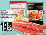 Aqua Star Cooked Shrimp 26 - 30 Size - 19.99 Ea. Argentinian Wild Raw Shrimp 20 - 30 Size - 19.99 Ea. Or Argentinian King Crab 19.99/lb - 4.41/100 G