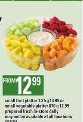 Small Fruit Platter - 1.2 Kg 13.99 Or Small Vegetable Platter - 870 G 12.99