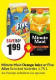 Minute Maid Orange Juice or Five Alive