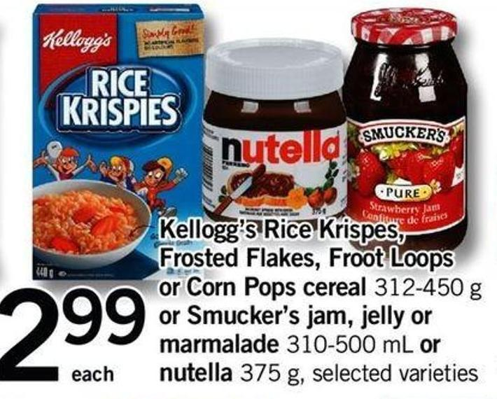 Kellogg's Rice Krispes - Frosted Flakes - Froot Loops Or Corn Pops Cereal - 312-450 G Or Smucker's Jam - Jelly Or Marmalade - 310-500 Ml Or Nutella - 375 G