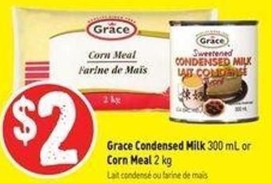 Grace Condensed Milk 300 mL or Corn Meal 2 Kg