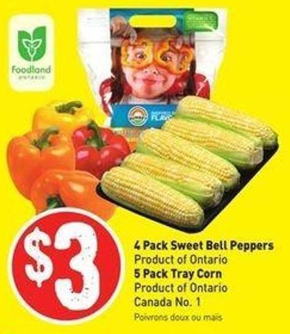 4 Pack Sweet Bell Peppers Product of Ontario 5 Pack Tray Corn Product of Ontario Canada No. 1