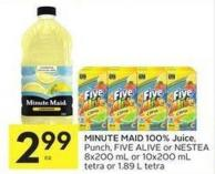 Minute Maid 100% Juice - Punch - Five Alive or Nestea 8x200 mL or 10x200 mL Tetra or 1.89 L Tetra