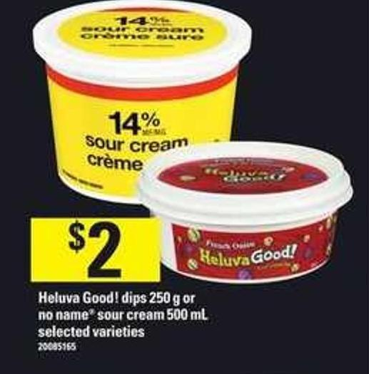 Heluva Good! Dips - 250 G Or No Name Sour Cream - 500 Ml