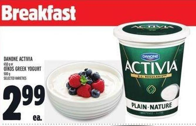 Danone Activia 650 g Or Oïkos Greek Yogurt 500 g