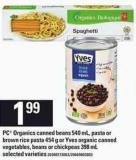 PC Organics Canned Beans - 540 mL - Pasta Or Brown Rice Pasta - 454 g Or Yves Organic Canned Vegetables - Beans Or Chickpeas - 398 mL