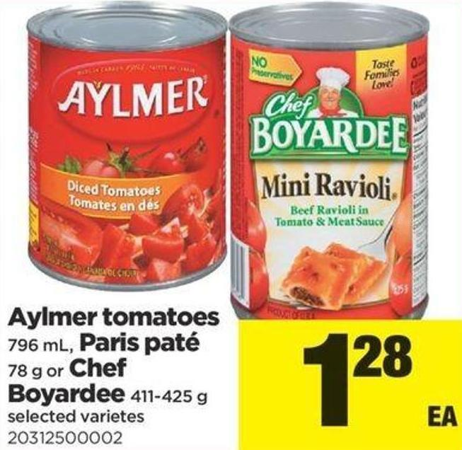 Aylmer Tomatoes - 796 Ml - Paris Paté - 78 G Or Chef Boyardee - 411-425 G