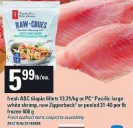 Fresh Asc Tilapia Fillets 13.21/kg Or PC Pacific Large White Shrimp - Raw Zipperback Or Peeled 31-40 Per Lb Frozen 400 G