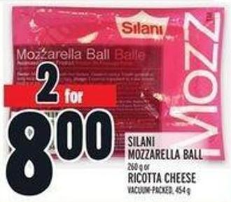 Silani Mozzarella Ball 260 g or Ricotta Cheese Vacuum-packed - 454 g