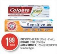 Crest Pro-health (70ml - 85ml) - Colgate Total (70ml) or Arm & Hammer (120ml) Toothpaste