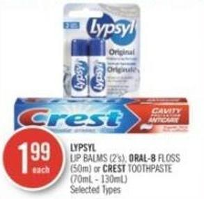 Lypsyl Lip Balms (2's) - Oral-b Floss (50m) or Crest Toothpaste (70ml - 130ml)