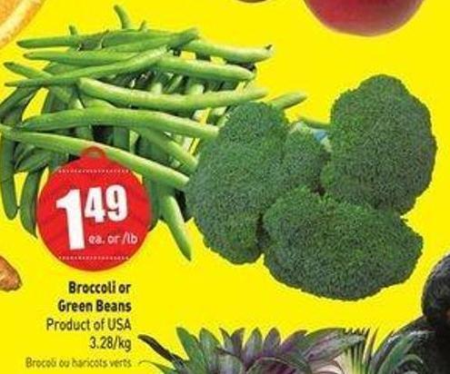 Broccoli or Green Beans Product of USA 3.28/kg