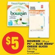 Boursin - 150 g or PC or Blue Menu Cheese Slices - 150-170 g