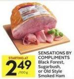 Sensations By Compliments Black Forest - Sugarbush - or Old Style Smoked Ham