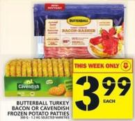 Butterball Turkey Bacon Or Cavendish Frozen Potato Patties