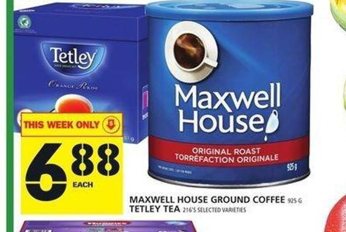 Maxwell House Ground Coffee Or Tetley Tea 925 G -