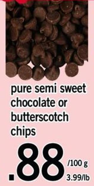 Pure Semi Sweet Chocolate Or Butterscotch Chips