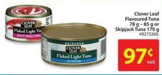 Clover Leaf Flavoured Tuna 78 g – 85 g or Skipjack Tuna 170 g
