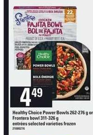 Healthy Choice Power Bowls - 262-276 G Or Frontera Bowl - 311-326 G Entrées