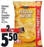 Selection Chips  454 g Or $2.79 Ea.