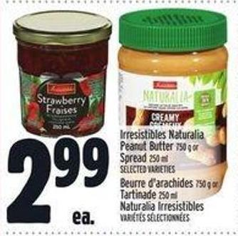 Irresistibles Naturalia Peanut Butter 750 g or Spread 250 ml