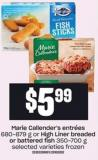 Marie Callender's Entrées - 680-879 G Or High Liner Breaded Battered Fish - 350-700 G