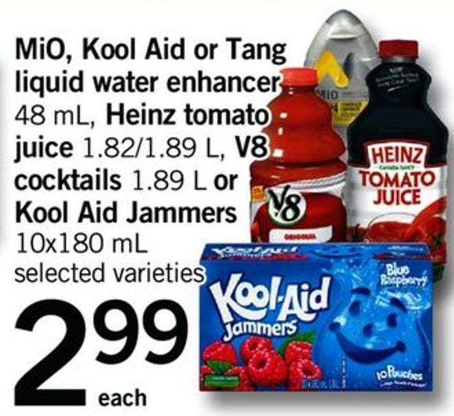 Mio - Kool Aid Or Tang Liquid Water Enhancer - 48 Ml - Heinz Tomato Juice - 1.82/1.89 L - V8 Cocktails - 1.89 L Or Kool Aid Jammers - 10x180 Ml