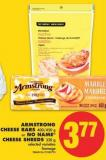 Armstrong Cheese Bars - 400/450 g or No Name Cheese Shreds - 320 g