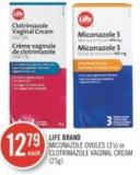Life Brand Miconazole Ovules (3's) or Clotrimazole Vaginal Cream (25g)