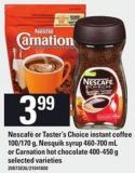 Nescafé Or Taster's Choice Instant Coffee - 100/170 G - Nesquik Syrup - 460-700 Ml Or Carnation Hot Chocolate - 400-450 G