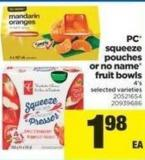 PC Squeeze Pouches Or No Name Fruit Bowls - 4's