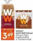 Weight Watcher's Bread 450 g or Thins - English Muffins or Tortillas 6-8 Pk