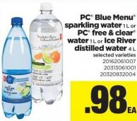 PC Blue Menu Sparkling Water - 1 L Or PC Free & Clear Water - 1 L Or Ice River Distilled Water - 4 L