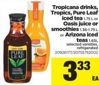Tropicana Drinks - Tropics - Pure Leaf Iced Tea 1.75 L Or Oasis Juice Or Smoothies 1.36-1.75 L Or Arizona Iced Teas 1.65l