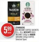 Starbucks Via Instant Coffee Sachets (5's - 8's) - Nescafé Gold Instant (100g) or Nabob Ground (300g) Coffee