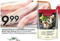 Sensations By Compliments Uncooked Black Tiger Shrimp 454 g or Fresh Wild Haddock Fillets Subject To Availability