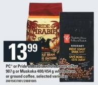PC Or Pride Of Arabia Whole Bean Coffee 907 G Or Muskoka 400/454 G Whole Bean Or Ground Coffee