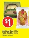 8&8 Loaf Cake 180 g Table Talk Pies 114 g