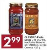 Classico Pasta Sauce 218-650 mL or Martelli Bread Crumbs 425 g