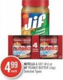 Nutella & Go! (4's) or Jif Peanut Butter (1kg)