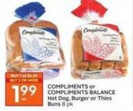 Compliments or Compliments Balance Hot Dog - Burger or Thins Buns 8 Pk