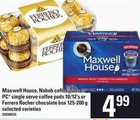 Maxwell House - Nabob Coffee PODS Or PC Single Serve Coffee PODS - 10/12's Or Ferrero Rocher Chocolate Box - 125-200 G