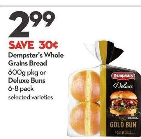 Dempster's Whole Grains Bread 600g Pkg or Deluxe Buns 6-8 Pack