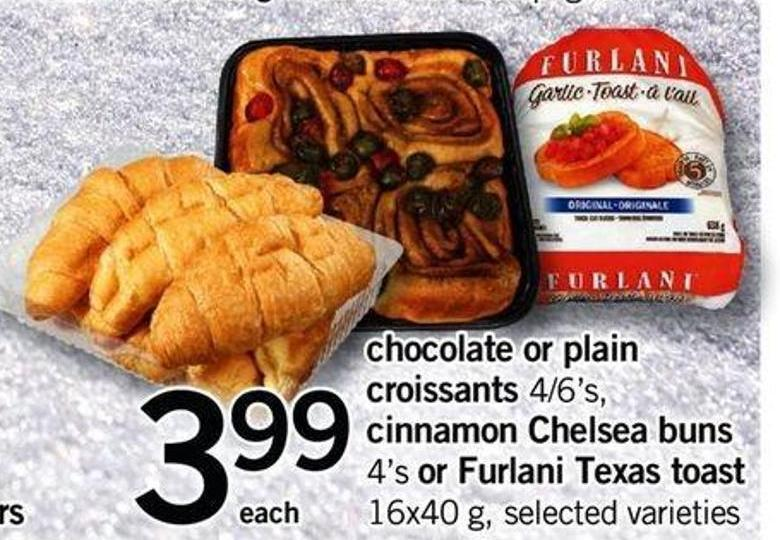 Chocolate Or Plain Croissants - 4/6's Cinnamon Chelsea Buns - 4's Or Furlani Texas Toast - 16x40 G