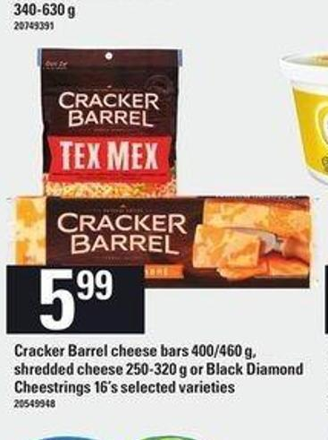 Cracker Barrel Cheese Bars 400/460 G - Shredded Cheese 250-320 G Or Black Diamond Cheestrings 16's
