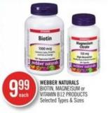 Webber Naturals Biotin - Magneisum or Vitamin B12 Products