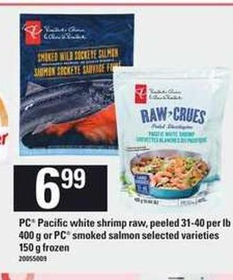 PC Pacific White Shrimp Raw - Peeled - 31-40 Per Lb - 400 G Or PC Smoked Salmon - 150 G