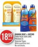Banana Boat or Aveeno Twin Pack Sun Care Products